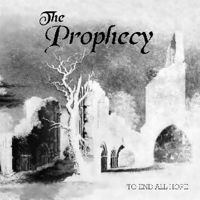 Prophecy - To End All Hopes